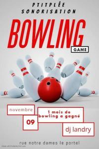 Soirée du 09/11/2019 des 21h un mois de bowling a gagné sur les pistes
